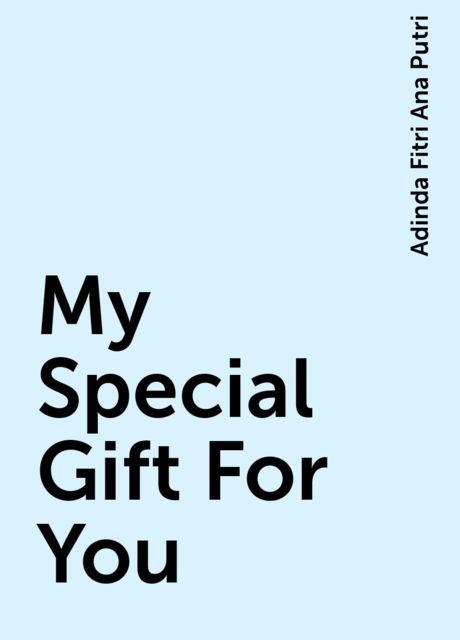 My Special Gift For You, Adinda Fitri Ana Putri