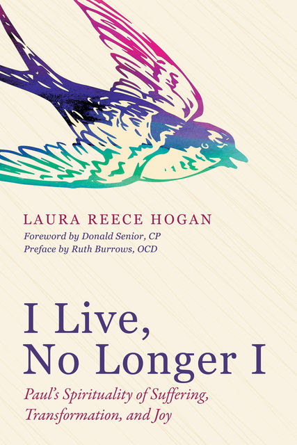 I Live, No Longer I, Laura Reece Hogan