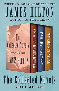 The Collected Novels Volume One, James Hilton