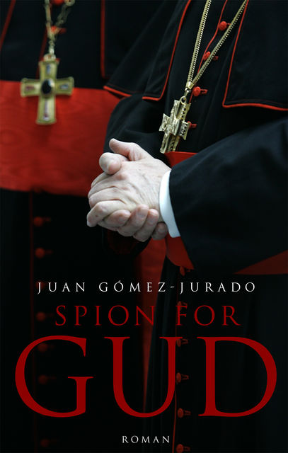 Spion for Gud, Juan Gómez-Jurado