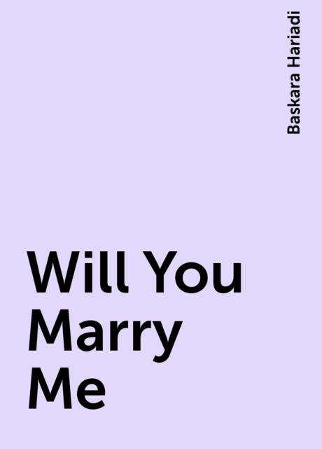 Will You Marry Me, Baskara Hariadi