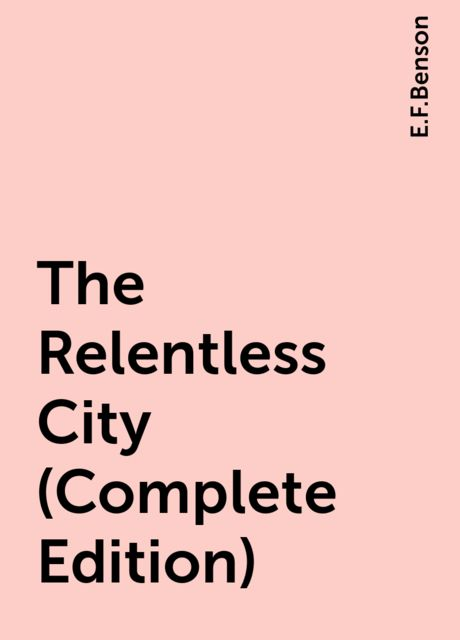The Relentless City (Complete Edition), Edward Benson