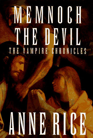 Vampire Chronicles 5: Memnoch the Devil, Anne Rice