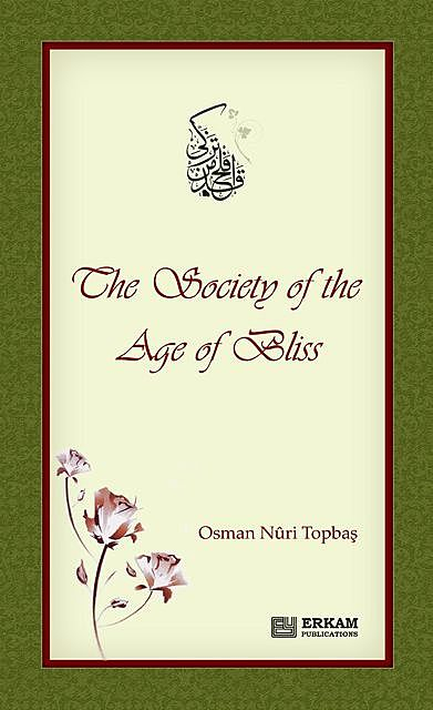 The Society of the Age of Bliss, Osman Nuri Topbaş