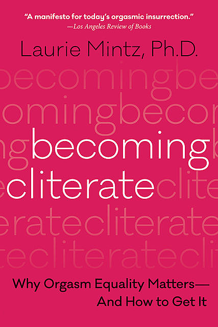 Becoming Cliterate, Laurie Mintz