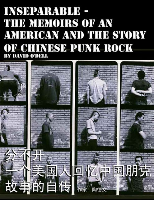 Inseparable, the Memoirs of an American and the Story of Chinese Punk Rock, David O'Dell