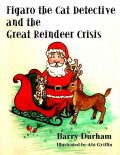 Figaro the Cat Detective and the Great Reindeer Crisis, Barry Durham