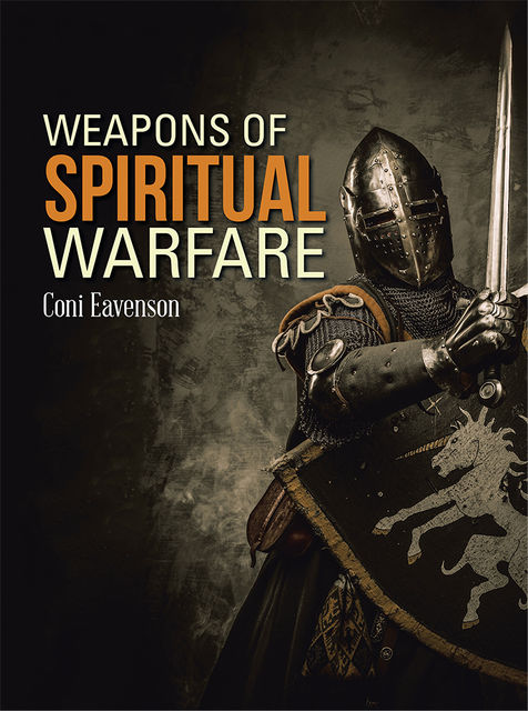 Weapons of Spiritual Warfare, Coni Eavenson