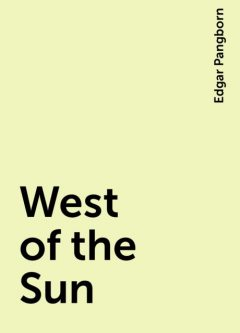 West of the Sun, Edgar Pangborn