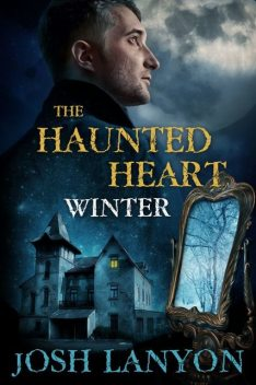 The Haunted Heart: Winter, Josh Lanyon