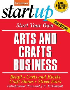 Start Your Own Arts and Crafts Business, Entrepreneur Press, J.S. McDougall
