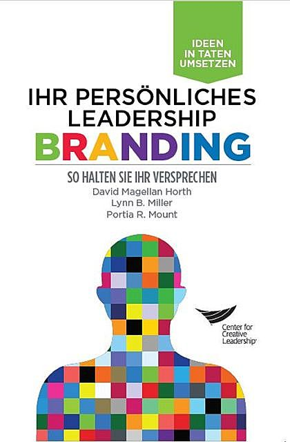 Leadership Brand: Deliver on Your Promise (German), Portia Mount, David Magellan Horth, Lynn B. Miller