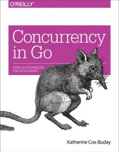 Concurrency in Go, Katherine Cox-Buday