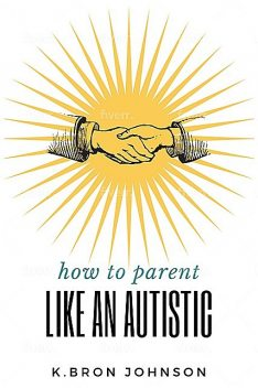 How to Parent Like an Autistic, Johnson