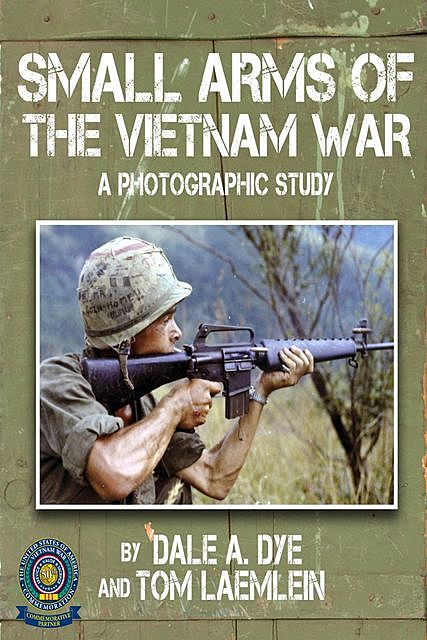 Small Arms of the Vietnam War, Dale Dye