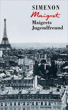 Maigrets Jugendfreund, Georges Simenon