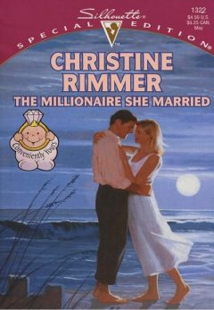 The Millionaire She Married, Christine Rimmer