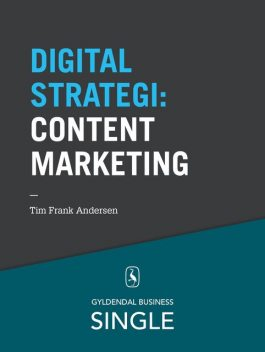 10 digitale strategier – Content Marketing, Tim Frank Andersen