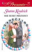 Her Secret Pregnancy, Sharon Kendrick