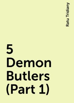 5 Demon Butlers (Part 1), Ratu Tridiany