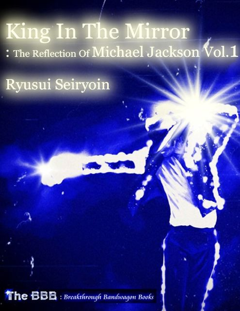 King In the Mirror: The Reflection of Michael Jackson Vol.1, Ryusui Seiryoin