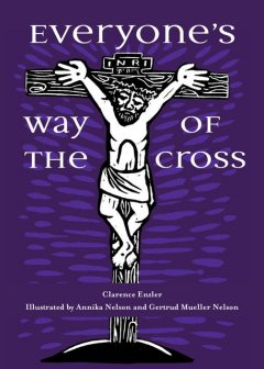 Everyone's Way of the Cross, Clarence Enzler