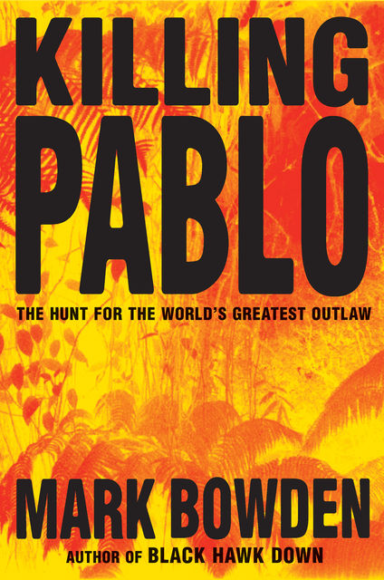 Killing Pablo, Mark Bowden