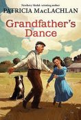 Grandfather's Dance, Patricia MacLachlan