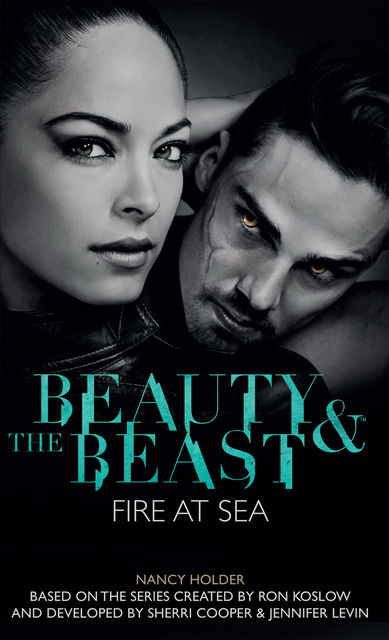 Beauty & the Beast – Fire at Sea, Nancy Holder