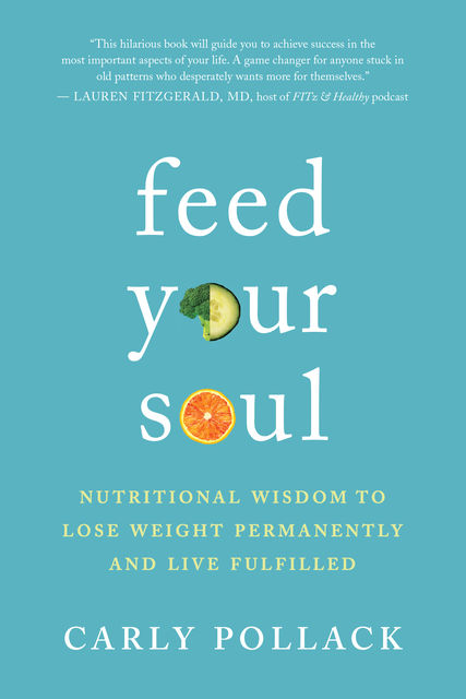 Feed Your Soul, Carly Pollack