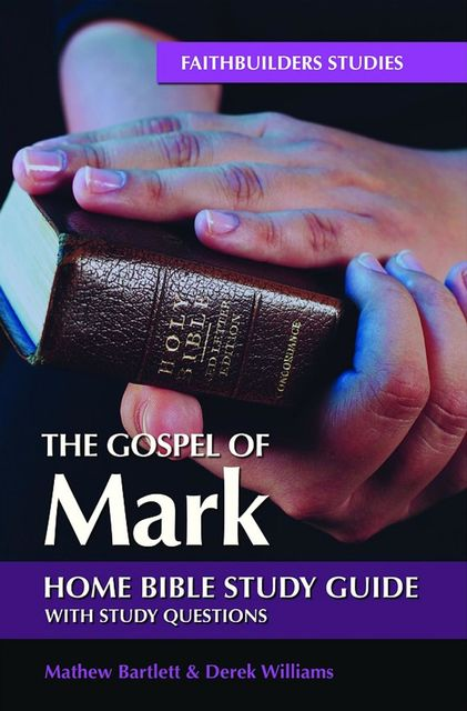 The Gospel of Mark, Derek Williams, Mathew Bartlett