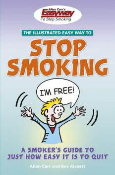 The Illustrated Easy Way to Stop Smoking, Allen Carr
