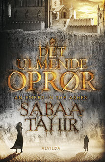 Det ulmende oprør – An Ember in the Ashes, Sabaa Tahir