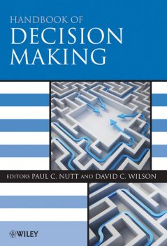 Handbook of Decision Making, Paul C., Wilson, David Nutt