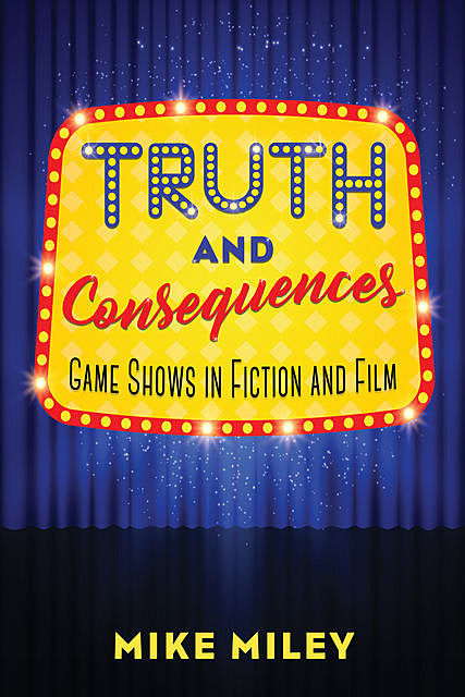 Truth and Consequences, Mike Miley