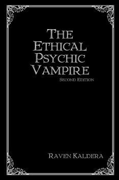 The Ethical Psychic Vampire: Second Edition, Raven Kaldera