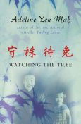 Watching the Tree: A Chinese Daughter Reflects on Happiness, Spiritual Beliefs and Universal Wisdom, Adeline Yen Mah