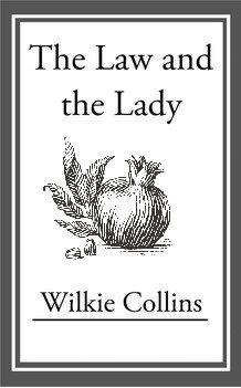 The Lady & The Law, Wilkie Collins