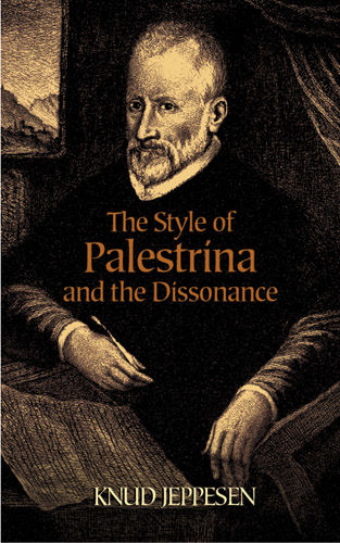 The Style of Palestrina and the Dissonance, Knud Jeppesen