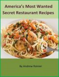America's Most Wanted Secret Restaurant Recipes, Andrew Rainier