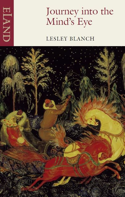 Journey into the Mind's Eye, Lesley Blanch