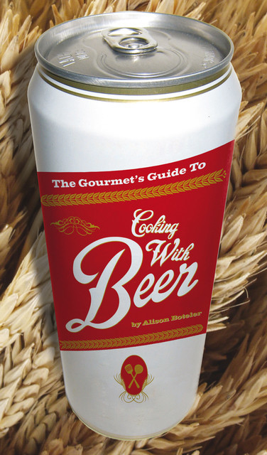 The Gourmet's Guide to Cooking with Beer, Alison Boteler