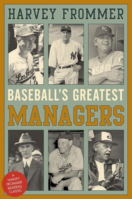 Baseball's Greatest Managers, Harvey Frommer