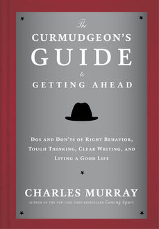 The Curmudgeon's Guide to Getting Ahead, Charles Murray
