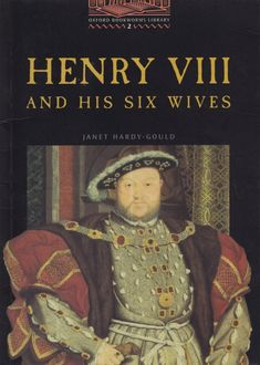 Henry Viii And His Six Wives. Stage 2, Janet Hardy-Gould