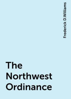 The Northwest Ordinance, Frederick D.Williams