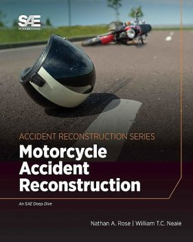 Motorcycle Accident Reconstruction, Nathan Rose, WilliamT.C. Neale