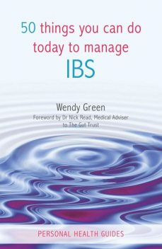 50 Things You Can Do Today to Manage IBS, Wendy Green