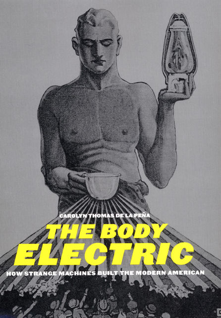 The Body Electric, Carolyn Thomas de la Pena
