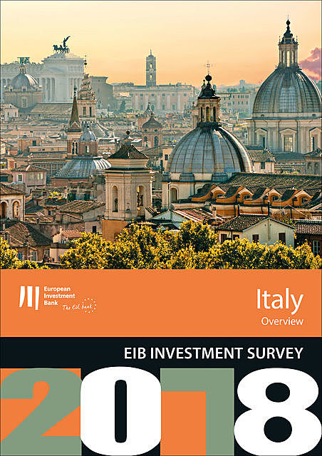EIB Investment Survey 2018 – Italy overview, European Investment Bank